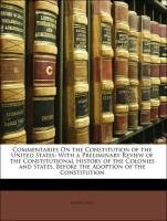 9781148749662: Commentaries On the Constitution of the United States: With a Preliminary Review of the Constitutional History of the Colonies and States, Before the Adoption of the Constitution