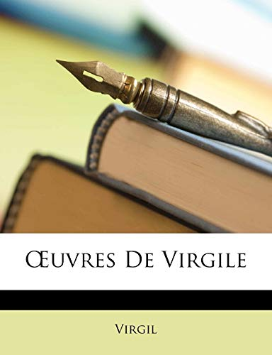 Å'uvres De Virgile (French Edition) (9781148797670) by Virgil