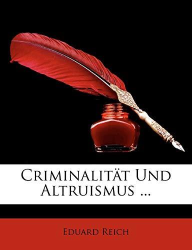 9781148798127: Criminalitat Und Altruismus ... (German Edition)