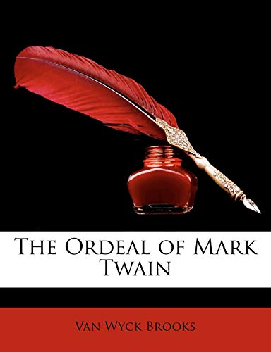 The Ordeal of Mark Twain (9781148813776) by Van Wyck Brooks