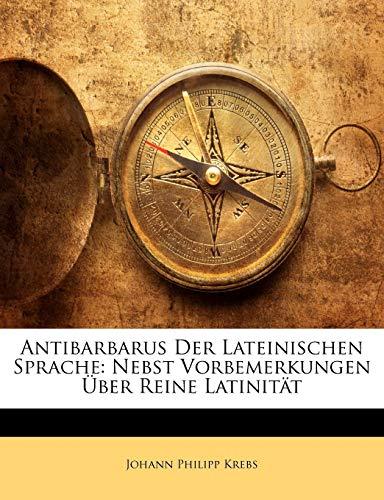 9781148919126: Antibarbarus Der Lateinischen Sprache: Nebst Vorbemerkungen Über Reine Latinität