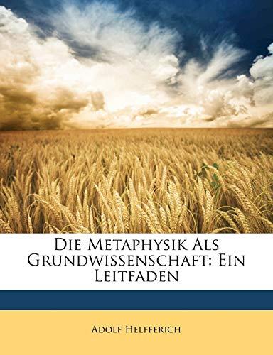 9781148921921: Die Metaphysik Als Grundwissenschaft: Ein Leitfaden