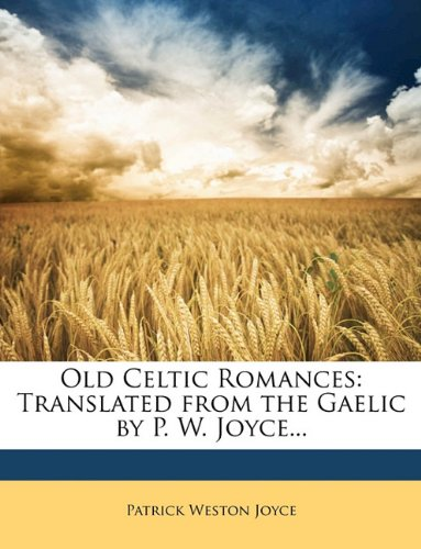 9781148931968: Old Celtic Romances: Translated from the Gaelic by P. W. Joyce...