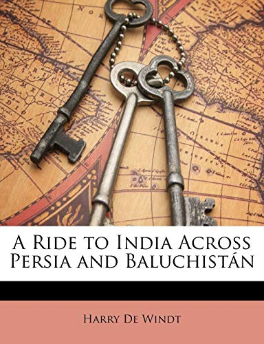 9781148935249: A Ride to India Across Persia and Baluchistán