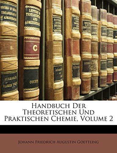 9781148947693: Handbuch Der Theoretischen Und Praktischen Chemie, Zweyter Theil (German Edition)