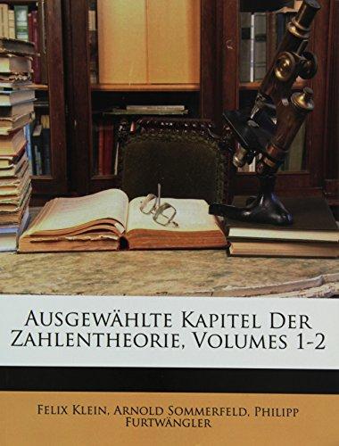 Ausgewählte Kapitel der Zahlentheorie I. (German Edition): Klein, F�lix, Sommerfeld, Arnold, ...