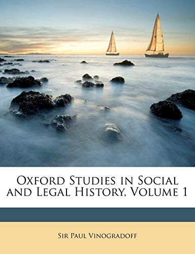 9781148956503: Oxford Studies in Social and Legal History, Volume 1