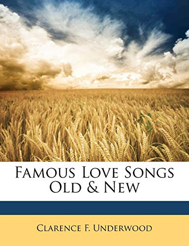 Famous Love Songs Old New (Paperback): Clarence F Underwood