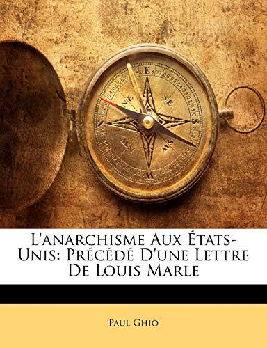 9781148973609: L'anarchisme Aux États-Unis: Précédé D'une Lettre De Louis Marle (French Edition)