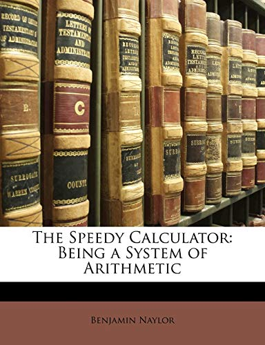 9781148977645: The Speedy Calculator: Being a System of Arithmetic