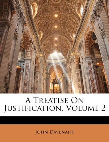9781148977836: A Treatise On Justification, Volume 2