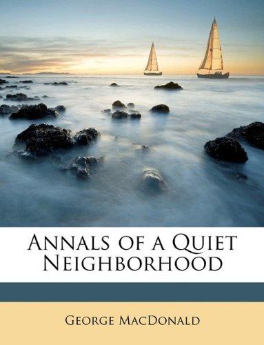 9781148992587: Annals of a Quiet Neighborhood