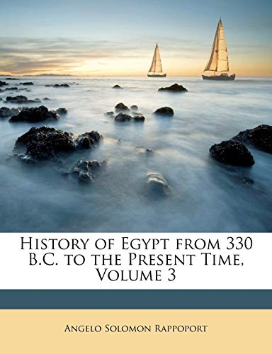 9781148997759: History of Egypt from 330 B.C. to the Present Time, Volume 3
