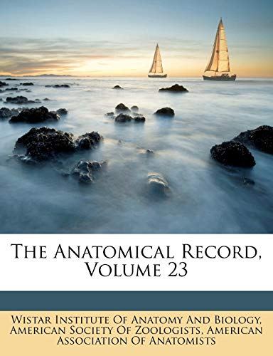 9781149041079: The Anatomical Record, Volume 23