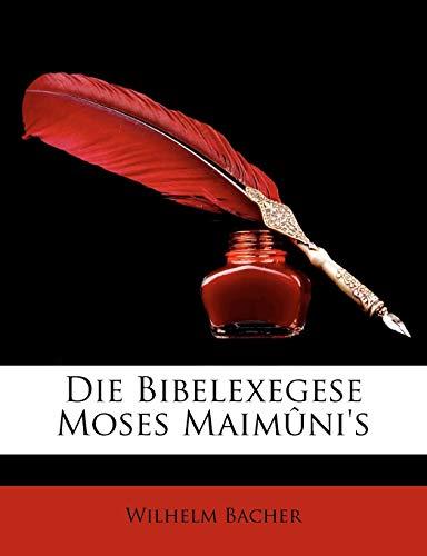 9781149056981: Die Bibelexegese Moses Maimûni's