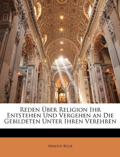 9781149066317: Reden über Religion ihr Entstehen und Vergehen an die Gebildeten unter ihren Verehren (German Edition)