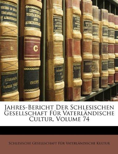 9781149110867: Vierundsiebzigster Jahres-Bericht der Schlesischen Gesellschaft f�r vaterl�ndische Cultur.