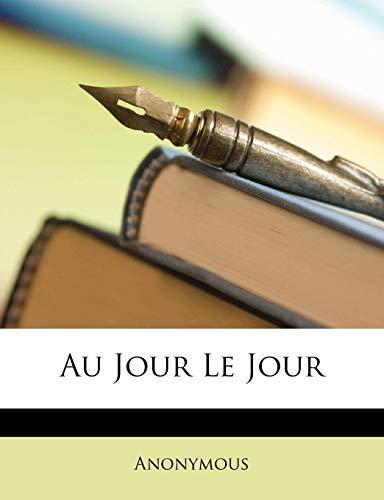 9781149143285: Au Jour Le Jour (French Edition)