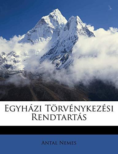 9781149168301: Egyházi Törvénykezési Rendtartás (Hungarian Edition)