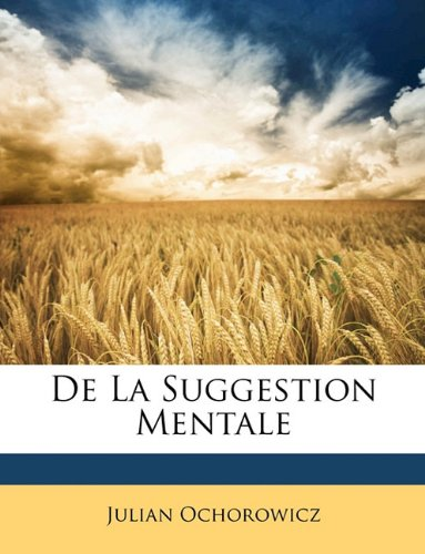 9781149182185: De La Suggestion Mentale (French Edition)