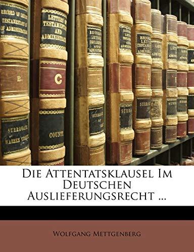 9781149190357: Die Attentatsklausel Im Deutschen Auslieferungsrecht ... (German Edition)