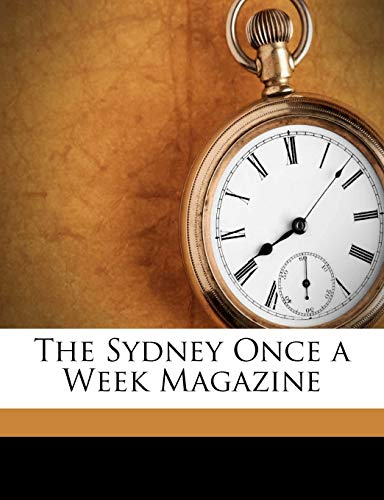 9781149228371: The Sydney Once a Week Magazine (Turkish Edition)