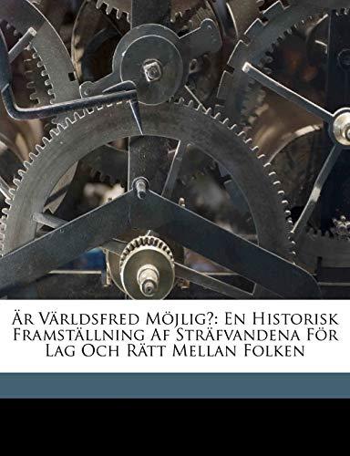 9781149230633: Är Världsfred Möjlig?: En Historisk Framställning Af Sträfvandena För Lag Och Rätt Mellan Folken (Swedish Edition)