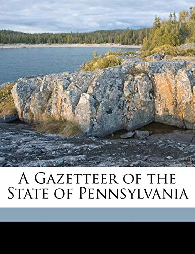 9781149249482: A Gazetteer of the State of Pennsylvania