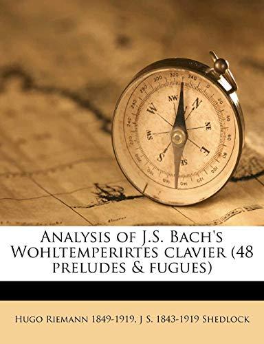 9781149280355: Analysis of J.S. Bach's Wohltemperirtes clavier (48 preludes & fugues) Volume v. 2
