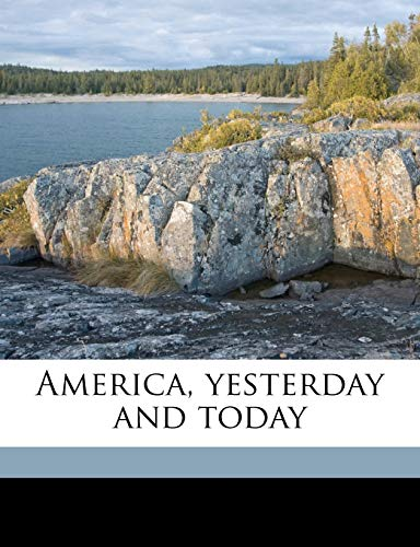 9781149281598: America, yesterday and today