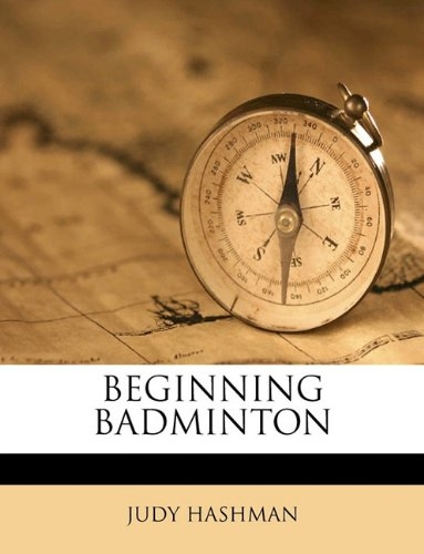9781149285206: BEGINNING BADMINTON