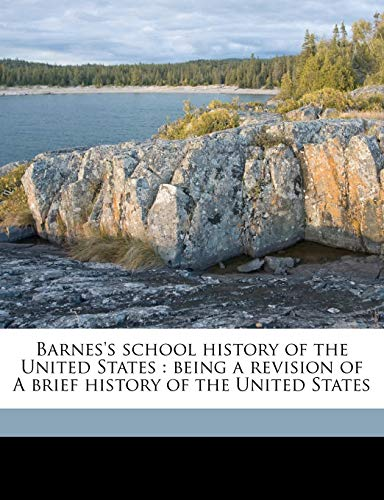 9781149286227: Barnes's school history of the United States: being a revision of A brief history of the United States