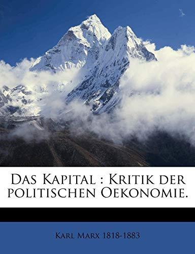 Das Kapital : Kritik der politischen Oekonomie.: Karl Marx