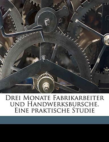 9781149349977: Drei Monate Fabrikarbeiter und Handwerksbursche. Eine praktische Studie