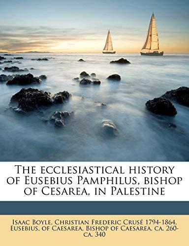 9781149359655: The ecclesiastical history of Eusebius Pamphilus, bishop of Cesarea, in Palestine