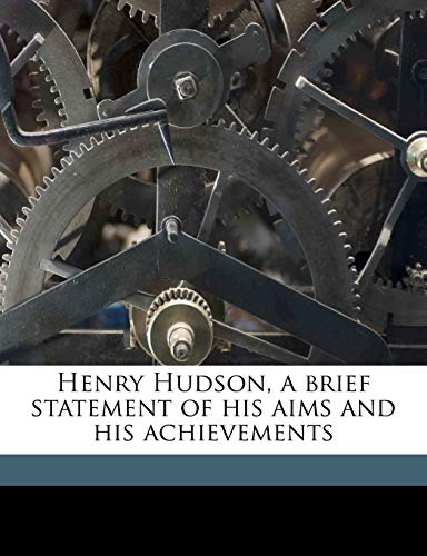 9781149393369: Henry Hudson, a brief statement of his aims and his achievements