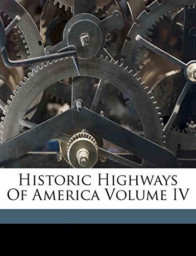 9781149397534: Historic Highways Of America Volume IV