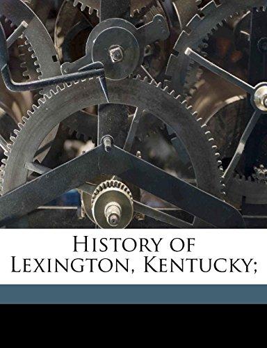9781149406106: History of Lexington, Kentucky;