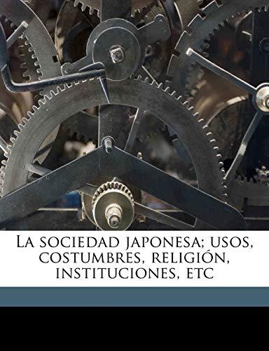 La Sociedad Japonesa Usos Costumbres Religion Instituciones: Andre Bellessort