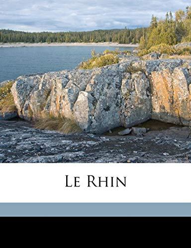 9781149440490: Le Rhin Volume 1