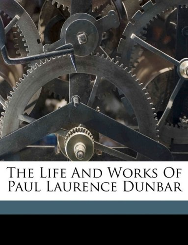 9781149442333: The Life And Works Of Paul Laurence Dunbar
