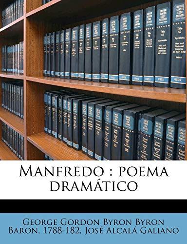 Manfredo: poema dramático (Spanish Edition) (1149445661) by Byron, George Gordon Byron; Alcalá Galiano, José
