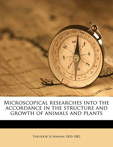9781149465837: Microscopical researches into the accordance in the structure and growth of animals and plants