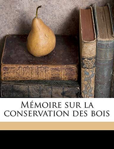 9781149468913: Mémoire sur la conservation des bois
