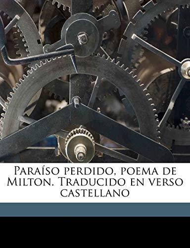 9781149508282: Paraíso perdido, poema de Milton. Traducido en verso castellano Volume 01 (Catalan Edition)