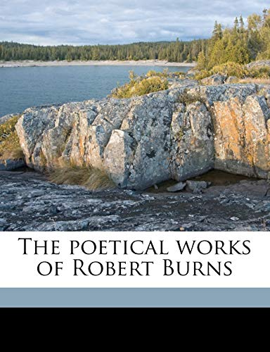 Poetical Works of Robert Burns, The: Burns, Robert