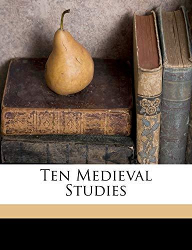 9781149550656: Ten Medieval Studies