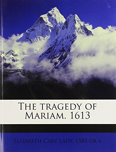 9781149565179: The Tragedy of Mariam. 1613