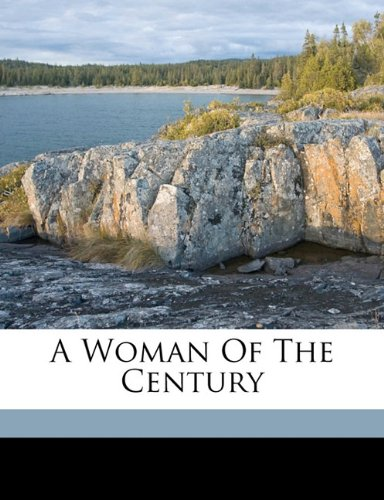 A Woman Of The Century (1149583282) by Frances E. Willard; Mary A. Livermore