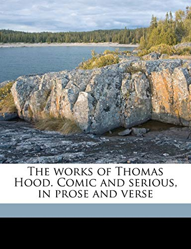 The works of Thomas Hood. Comic and serious, in prose and verse Volume 2 (1149599707) by Hood, Thomas; Hood, Tom